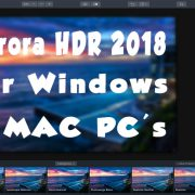 BEST Windows HDR Software – Aurora HDR 2018 (VIDEO)